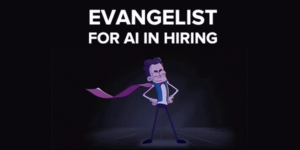 Evangelist for AI in Hiring